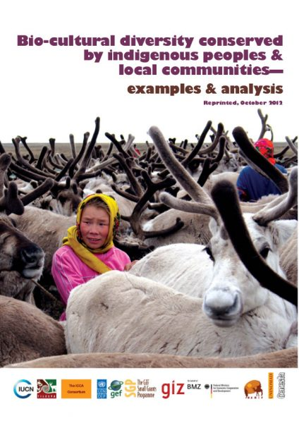 Bio-cultural diversity conserved by Indigenous peoples and local communities: examples and Analysis