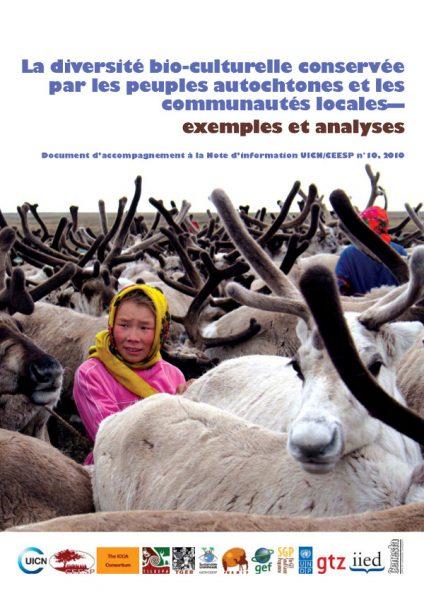 La diversité bio-culturelle conservée par les peuples autochtones et les communautés locales – exemples et analyses