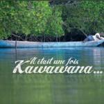 Il etait une fois Kawawana… une belle histoire
