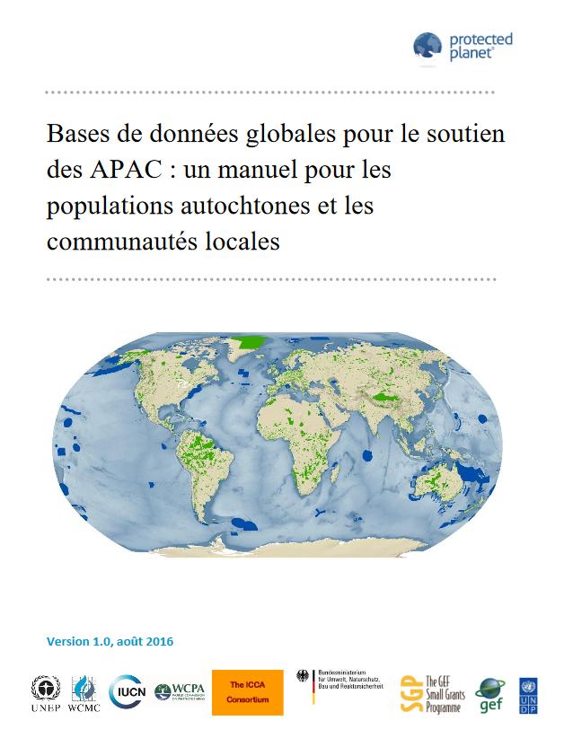 Bases de données globales pour le soutien des APAC : un manuel pour les populations autochtones et les communautés locales