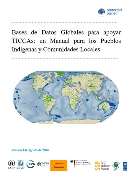 Bases de Datos Globales para apoyar TICCAs : un Manual para los Pueblos Indígenas y Comunidades Locales