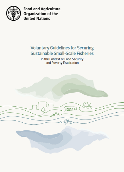 FAO Voluntary Guidelines for Securing Sustainable Small-Scale Fisheries in the Context of Food Security and Poverty Eradication