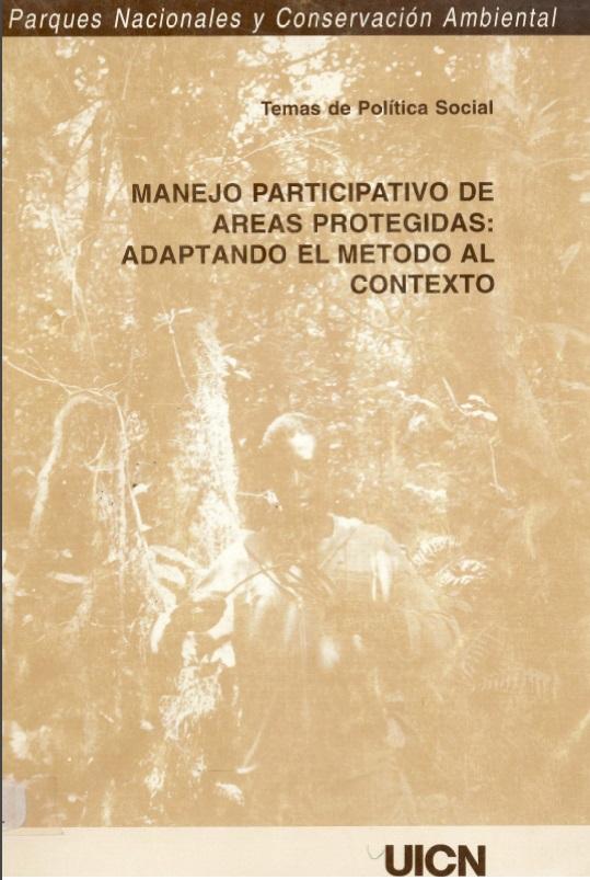 Manejo participativo de areas protegidas: Adaptando el metodo al contexto