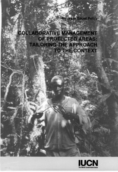 Collaborative management of protected areas: tailoring the approach to the context