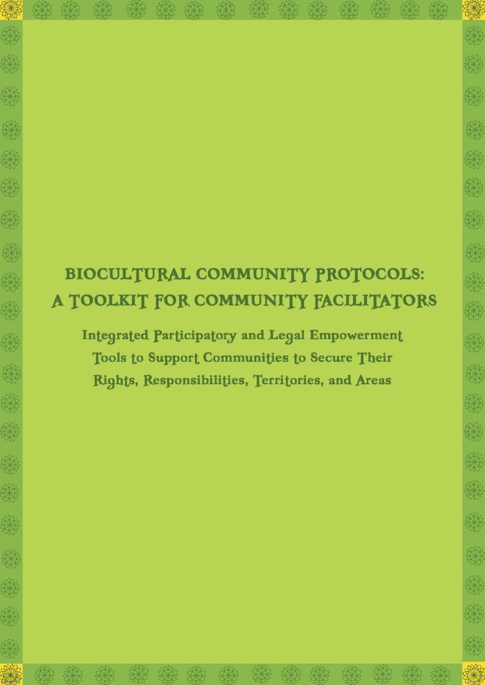 Biocultural Community Protocols: A Toolkit for Community Facilitators