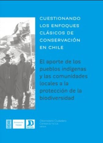 Cuestionando los enfoques clásicos de conservación en Chile: el aporte de los pueblos indígenas y las comunidades locales a la protección de la biodiversidad