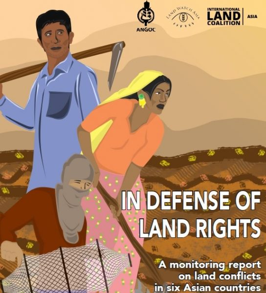 In Defense of Human Rights: A Monitoring Report on Land Conflicts in Six Asian Countries