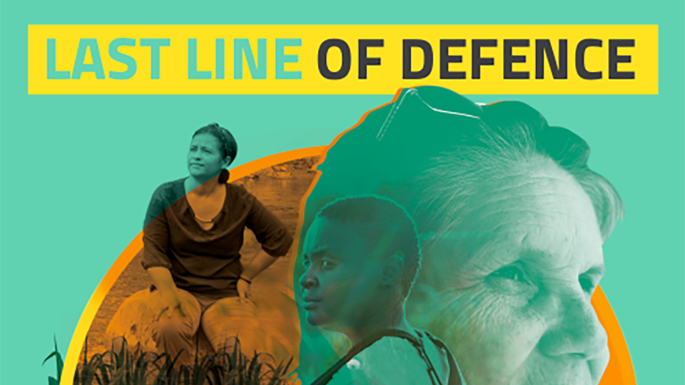 Report: Land and environmental defenders are our last line of defense against climate breakdown